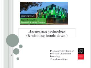 Professor Gilly Salmon Pro Vice-Chancellor Learning Transformations