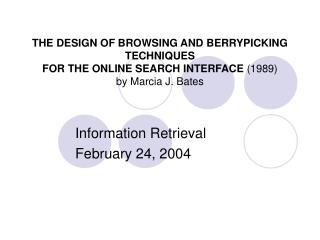 THE DESIGN OF BROWSING AND BERRYPICKING TECHNIQUES FOR THE ONLINE SEARCH INTERFACE  (1989) by Marcia J. Bates