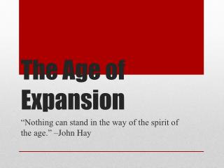 The Age of Expansion