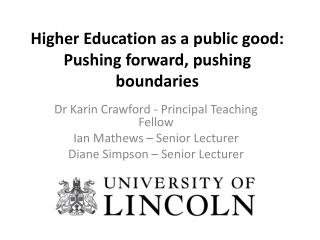 Higher Education as a public good: Pushing forward, pushing boundaries