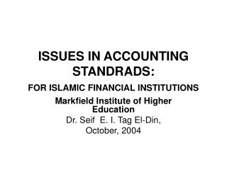 ISSUES IN ACCOUNTING STANDRADS:  FOR ISLAMIC FINANCIAL INSTITUTIONS