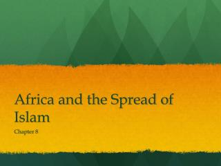 Africa and the Spread of Islam