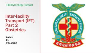 Inter-facility  Transport (IFT) Part 2 Obstetrics