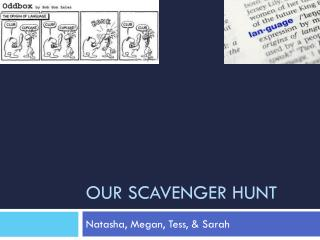 Our scavenger hunt