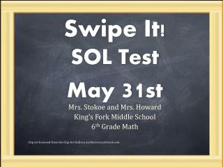 Swipe It! SOL Test  May  31 st