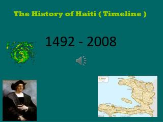 The History of Haiti ( Timeline )