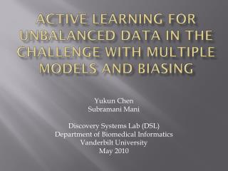 Active Learning for Unbalanced Data in the Challenge with Multiple Models and Biasing