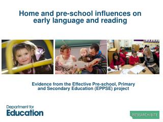 Home and  pre-school i nfluences on early language and reading