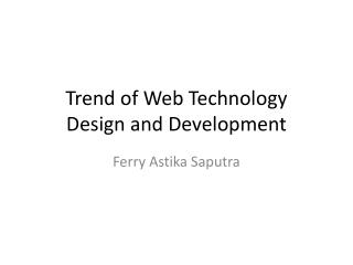 Trend of Web Technology  Design and Development