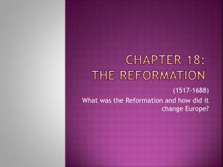 Chapter 18:  The Reformation