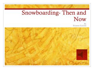 Snowboarding- Then and Now