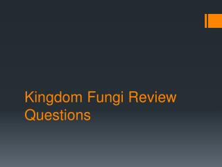 Kingdom Fungi Review Questions