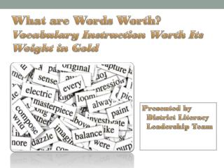 What are Words Worth? Vocabulary Instruction Worth Its Weight in Gold