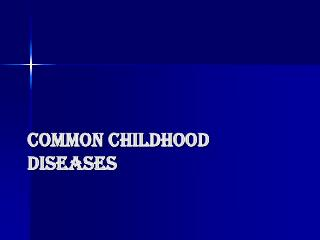 Common Childhood Diseases