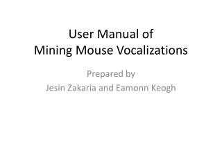 User Manual of Mining Mouse Vocalizations