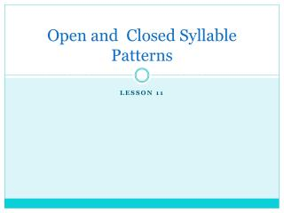 Open and  Closed Syllable Patterns