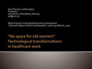 """No  space  for old  women !"" Technological transformations in  healthcare work"
