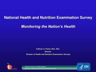 National Health and Nutrition Examination Survey Monitoring the Nation's Health
