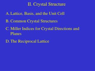 II. Crystal Structure