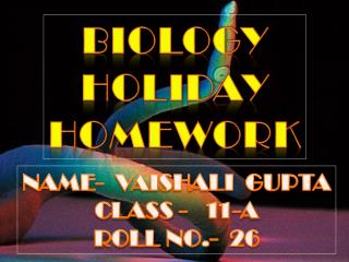 BIOLOGY HOLIDAY HOMEWORK