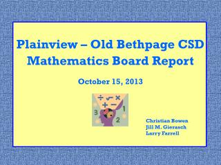 Plainview – Old Bethpage CSD Mathematics Board Report October 15, 2013 Christian Bowen
