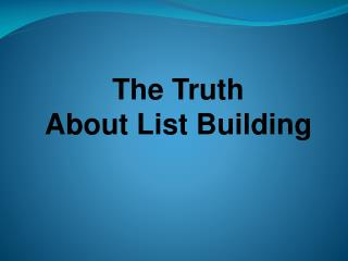 The Truth About List Building