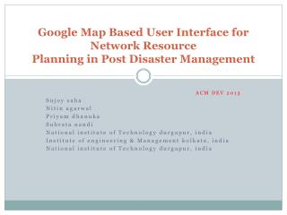 Google Map Based User Interface for Network Resource Planning in Post Disaster Management