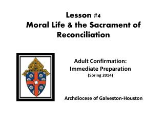 Lesson  #4   Moral Life & the  Sacrament of Reconciliation