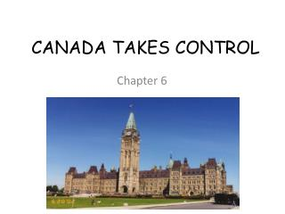 CANADA TAKES CONTROL