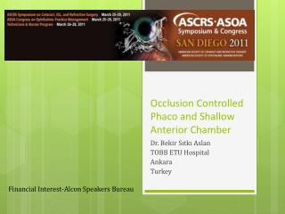 Occlusion Controlled Phaco and Shallow Anterior Chamber