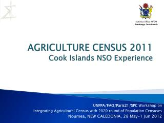 AGRICULTURE CENSUS 2011  Cook Islands NSO Experience