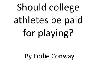 Should college athletes be paid for playing?