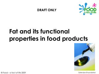 Fat and its functional properties in food products