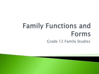 Family Functions and Forms