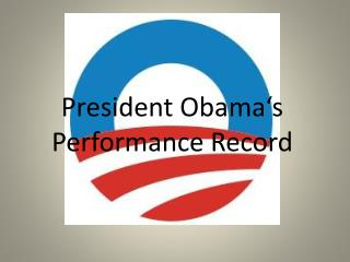 President Obama's Performance Record