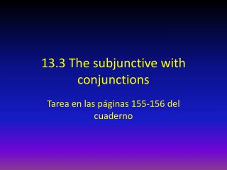 13.3 The subjunctive with conjunctions