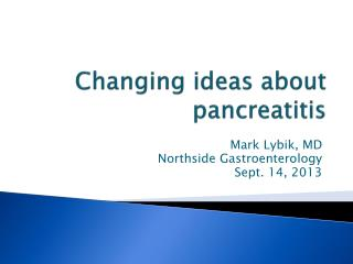 Changing ideas about pancreatitis