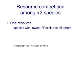 Resource competition  among >2 species