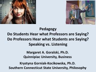 Margaret A. Goralski, Ph.D. Quinnipiac University, Business Krystyna Gorniak-Kocikowska, Ph.D.
