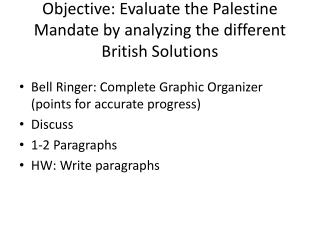 Objective: Evaluate the Palestine Mandate by analyzing the different British Solutions
