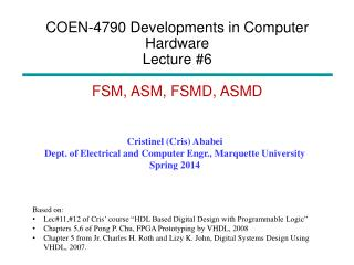 COEN-4790 Developments in Computer Hardware Lecture #6 FSM, ASM, FSMD,  ASMD
