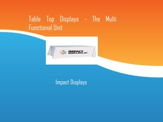Table Top Displays - The Multi Functional Unit