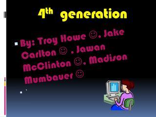 4 th generation