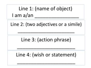 Line 1: (name of object) I am a/an ________________