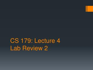 CS 179: Lecture 4 Lab Review 2