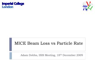 MICE Beam Loss  vs  Particle Rate