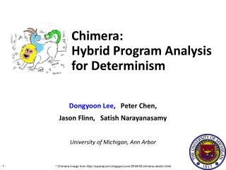 Dongyoon Lee ,   Peter Chen,  Jason  Flinn ,    Satish Narayanasamy