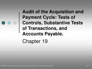 Audit of the Acquisition and Payment Cycle: Tests of Controls, Substantive Tests of Transactions, and Accounts Payable.