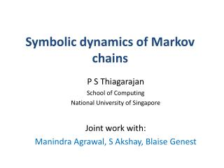 Symbolic dynamics of  M arkov chains
