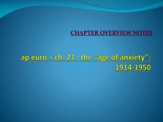 """ap  euro –  ch.  27:  the """"age of anxiety"""": 1914-1950"""